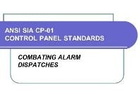 Follow the ANSI/SIA Control Panel Standard (CP-01)